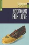 Never Too Late For Love - Warren Adler