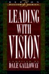 Leading with Vision: Book 1 - Dale Galloway, Maxie Dunnam, Elmer L. Towns