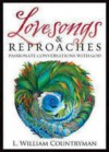 Lovesongs & Reproaches: Passionate Conversations with God - L. William Countryman