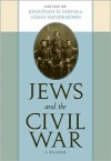 Jews and the Civil War: A Reader - Jonathan D. Sarna, Jonathan Sarna