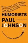 Humorists: From Hogarth to Noel Coward - Paul Johnson