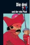 Die drei ??? und der rote Pirat (drei Fragezeichen) - William Arden, Aiga Rasch