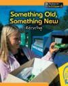 Something Old, Something New: Recycling - Anita Ganeri