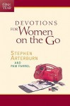 The One Year Devotions for Women on the Go (One Year Books) - Stephen Arterburn, Pam Farrel