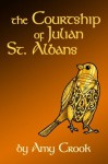 The Courtship of Julian St. Albans - Amy Crook