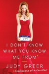 I Don't Know What You Know Me From: Confessions of a Co-Star (Audio) - Judy Greer