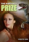 The Raptor's Prize (Dinosaur Erotica) - Christie Sims, Alara Branwen