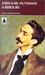 A rebours: roman - Joris-Karl Huysmans