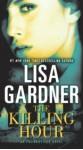 The Killing Hour: A Novel of Suspense - Lisa Gardner