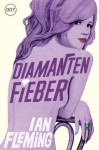 James Bond 04 - Diamantenfieber (German Edition) - Ian Fleming, Stephanie Pannen, Anika Klüver