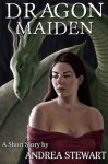 Dragon Maiden: A Short Story - A.G. Stewart