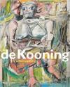 Willem De Kooning: A Retrospective - John Elderfield