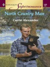 North Country Man (Harlequin Super Romance) - Carrie Alexander
