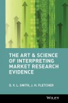 The Art & Science Of Interpreting Market Research Evidence - D.V.L. Smith
