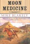 Moon Medicine - Mike Blakely