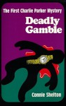 Deadly Gamble (A Charlie Parker Mystery #1) - Leslie Lenz, Connie Shelton