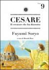 Cesare. Il creatore che ha distrutto Vol. 9 - Fuyumi Soryo, Motoaki Hara, Luca Toma