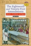 The Eighteenth And Twenty First Amendments: Alcohol, Prohibition, And Repeal - Eileen Lucas