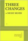 Three Changes - Nicky Silver