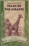 Tears Of The Giraffe (No. 1 Ladies' Detective Agency) - Alexander McCall Smith