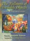 The Fullness of Invisible Objects / La Plenitud de Los Objectos Invisibles - Marjorie Agosín