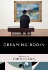 Dreaming Rodin - John M. Flynn