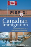 Canadian Immigration: Economic Evidence for a Dynamic Policy Environment - Ted McDonald, Elizabeth Ruddick, Arthur Sweetman