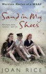Sand In My Shoes: Wartime Diaries Of A Waaf - Joan Rice