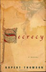 Secrecy - Rupert Thomson
