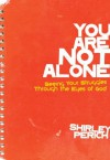 You Are Not Alone: Seeing Your Struggles Through the Eyes of God (Invert) - Shirley Perich