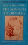 SONNETS TO ORPHEUS - Rainer Maria Rilke