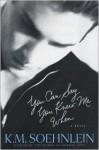 You Can Say You Knew Me When - K.M. Soehnlein