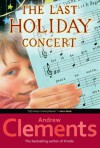 The Last Holiday Concert - Andrew Clements