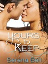 Yours to Keep - Serena Bell