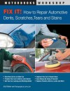 Fix It! How to Repair Automotive Dents, Scratches, Tears and Stains (Motorbooks Workshop) - Kris Palmer, Jerry Lee