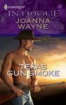 Texas Gun Smoke (Harlequin Intrigue) - Joanna Wayne