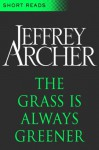 The Grass is Always Greener (Short Reads) - Jeffrey Archer