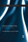 Obama's Foreign Policy: Ending the War on Terror (Routledge Studies in US Foreign Policy) - Michelle Bentley, Jack Holland
