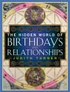 The Hidden World of Birthdays and Relationships - Judith Turner