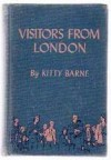 Visitors from London. - Kitty Barne