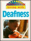 Living With Deafness (Living With Series) - Barbara Taylor