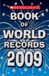 Scholastic Book Of World Records 2009 - Jenifer Corr Morse