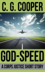 God-Speed: A Corps Justice Short Story - C.G. Cooper
