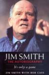 Jim Smith: The Autobiography - Jim Smith, Bob Cass