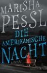 Die amerikanische Nacht - Marisha Pessl