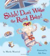 Shhh! Don't Wake the Royal Baby! - Martha Mumford, Ada Grey