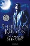 Un amante de ensueño (Cazadores Oscuros 1) (Spanish Edition) - Sherrilyn Kenyon