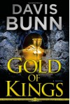 Gold of Kings - Davis Bunn