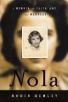 Nola: A Memoir of Faith, Art, and Madness - Robin Hemley