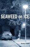 Seaweed on Ice - Stanley Evans